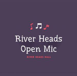 River Heads Open Mic